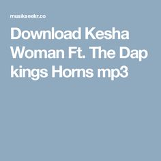 Download Kesha Woman Ft. The Dap kings Horns mp3