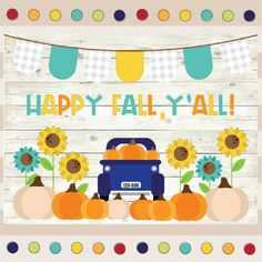 Hello Fall, Blue Pumpkin Truck- Fall Themed Bulletin Board Sunflower Bulletin Board, Classroom Bulletin Boards, Happy Fall Y'all, Blue Pumpkin, Hello Autumn, Autumn Theme, Kids Rugs, Trucks, Teaching