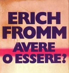 Avere o essere - E. Fromm