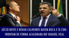 Aécio Neves e Renan Calheiros batem boca e se confrontam de forma acalor...