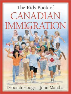 """""""The Kids Book of Canadian Immigration"""" by Deborah Hodge, illustrated by John Mantha - shortlisted for the 2007 Christie Harris Illustrated Children's Literature Prize Canadian Social Studies, Immigration Canada, History For Kids, Canadian History, Kids Writing, Children's Literature, History Books, Nonfiction Books, New Books"""