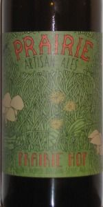 Prairie Hop is a Saison / Farmhouse Ale style beer brewed by Prairie Artisan Ales in Krebs, OK. 94 out of 100 with 148 reviews, ratings and opinions.
