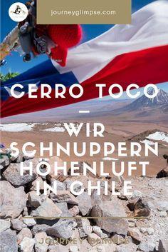 Der Cerro Toco – Wir schnuppern Höhenluft in Chile Lonely Planet, Chile, Journey, Blog, Continents, Chili