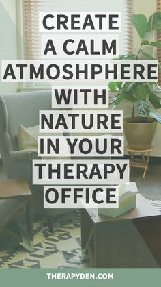 How to create a calm and relaxed atmosphere in your therapy office by adding house plants, aquariums and landscape photography.