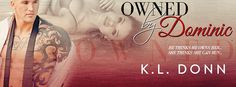 Owned by Dominic by KL Donn Cover Reveal #PossessedSeries #OWNEDbyDominic #DomsPrincess #KLDonn http://blushingreads.com/owned-by-dominic-cover-reveal/