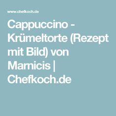 Cappuccino - Krümeltorte (Rezept mit Bild) von Marnicis | Chefkoch.de