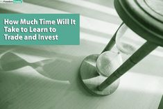 How Much Time Will It Take to Learn to Trade and Invest? The simple answer is, it depends. I would rather be direct and tell you like it is than say you can just attend a weekend seminar and begin trading on Monday like a pro. Say You, Told You So, Financial Markets, Life Inspiration, Master Class, Live Life, Investing, Take That, This Or That Questions