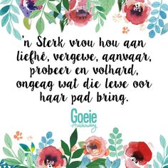 'n Sterk vrou Good Housekeeping, Afrikaans, Woman Quotes, Looking For Women, Proverbs, Favorite Quotes, Lily, Inspirational Quotes, Wisdom