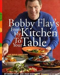 From My Kitchen To Your Table from chef Bobby Flay