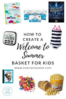 What to Put in a Welcome to Summer Gift Basket for Your Kids. Great items to give your kids to kick off summer. #summer #summerschedule #parenting