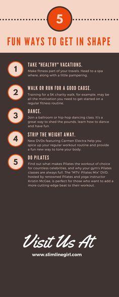 5 Fun Ways To Get In Shape - http://slimlinegirl.com/5-fun-ways-get-shape-2/