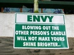 Envy: Blowing Out The Other Person's Candle Will Not Make Yours Shine Brighter
