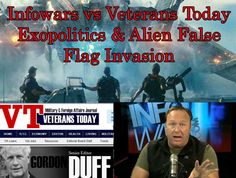 Infowars vs Veterans Today: exopolitics & alien false flag invasion
