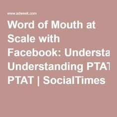Word of Mouth at Scale with Facebook: Understanding PTAT | SocialTimes