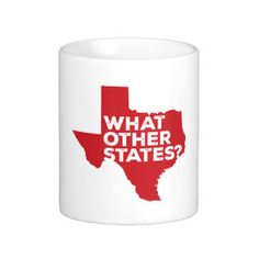 What Other States? Texas Humor Coffee Mug