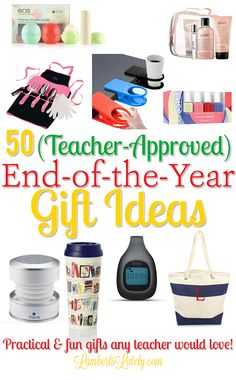 Awesome list of teacher-approved end of the year gift ideas...practical and fun ways to treat any teacher!