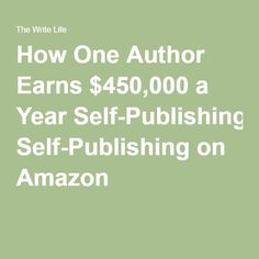 How One Author Earns $450,000 a Year Self-Publishing on Amazon