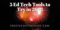5 Ed Tech Tools to Try in 2018