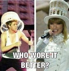 Well this is an easy one....Taylor lol<<< GIRL NOOOO MY BOY NIALL WORE IT BETTER <<< Niall all da way<<<Duh, Niall!