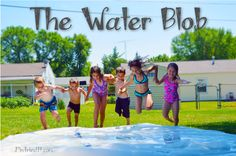 Water Blob- Summer Outdoor Fun...My kids had soooo much fun with this!!!!