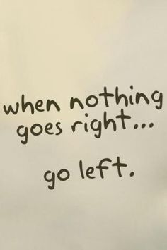 Right! Left!
