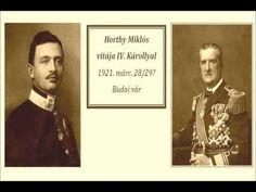 Horthy Miklós titkos vitája IV Károllyal 1921 0328 Budai Vár - YouTube