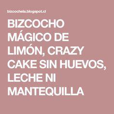 BIZCOCHO MÁGICO DE LIMÓN, CRAZY CAKE SIN HUEVOS, LECHE NI MANTEQUILLA