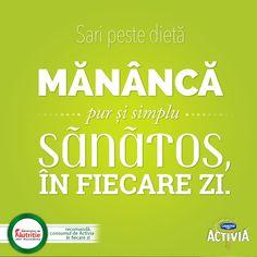 Sări peste dietă. Mănâncă pur şi simplu sănătos, în fiecare zi.  #ProvocareaActivia www.activia.ro/ProvocareaActivia