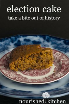 Election Cake: An Early American Sourdough Spice Cake Served on Election Day.