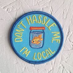 Don't Hassle Me I'm Local Patch by FrogandToadPress on Etsy
