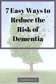 Reduce your risk of dementia with these 7 tips on taking care of your body and mind. #dementia #livingmarvelously Take Care Of Your Body, Take Care Of Yourself, Empty Nest Syndrome, Kids Moves, Meditation For Beginners, Seasons Of Life, Mental Strength, Self Care Routine, Dementia