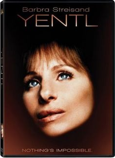 Yentl. I love Barbara and her voice, there is such a depth of feeling in those blue eyes! I love THIS story, and Mandy Patinkin is amazing too!