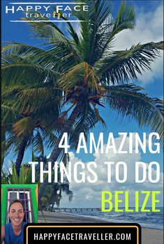 4 Amazing things to do in Belize – Ultimate Itinerary