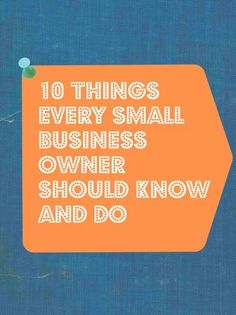 10 Things Every Small Business Owner Should Know and DO Small business success tips #success