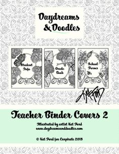 "Set of FREE Teacher Binder Covers and Spines:""Student Info""""Grade Book""""School Forms""Color yours or leave them black and white!Featured art from Daydreams And Doodles by artist Kat Ford. Adult coloring books available at www.daydreamsanddoodles.com.Teacher Binder Covers 2 by Kat Ford for Corpirate is licensed under a Creative Commons Attribution 4.0 International License.Based on a work at www.daydreamsanddoodles.com.Permissions beyond the scope of this license may be available at…"