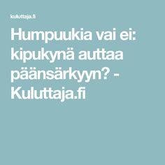 Humpuukia vai ei: kipukynä auttaa päänsärkyyn? - Kuluttaja.fi