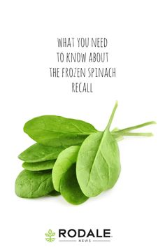 Clean these recalled products out of your fridge or freezer. Caused by organic spinach.