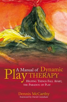 A Manual of Dynamic Play Therapy: Helping Things Fall Apart, The Paradox of Play. By Dennis McCarthy.    This book harnesses the power of the reorganizing process to elicit positive and profound change in children dealing with social, neurological, developmental, health and family issues. The author clarifies the theory behind this innovative play therapy approach, and explains its practical application to a full spectrum of client needs, using inspirational, real-life anecdotes as examples.