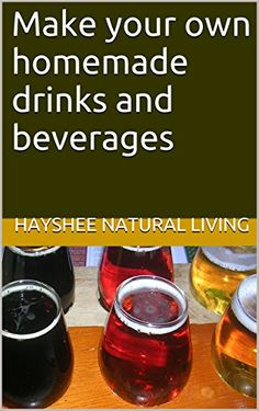 Make your own homemade drinks and beverages by Hayshee Na... https://www.amazon.com/dp/B019495GXS/ref=cm_sw_r_pi_dp_x_SrCQxbQCHGT36