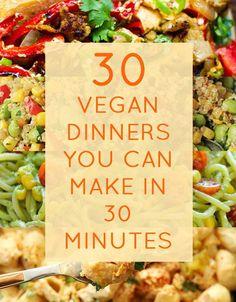 30 Quick Vegan Dinners That Will Actually Fill You Up ::: Lots of interesting recipes to try. 30 Quick Vegan Dinners That Will Actually Fill You Up ::: Lots of interesting recipes to try. Whole Food Recipes, Healthy Recipes, Easy Recipes, Quick Vegetarian Meals, Vegan Recipes 30 Minutes, Copycat Recipes, Easy Veggie Meals, Quick Cheap Healthy Meals, Vegan Recipes Healthy Clean Eating
