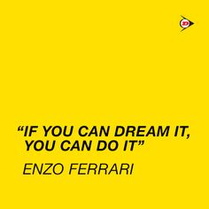 """if you can dream it, you can do it"" - Enzo Ferrari #quotes #motivational"