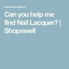 Can you help me find Nail Lacquer? | Shopswell