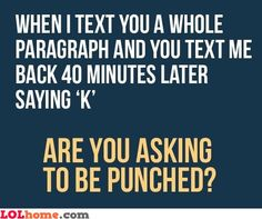 Haha so glad I'm not the only one with this pet peeve! But really though, I'm warning you, I have a mean right hook.