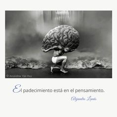 El padecimiento está en el pensamiento. #Umbrales #AlejandroLanus #Aforismos Love Heart, View Photos, Places To Visit, Hearts, Books, Frases, Artists, Messages, Argentina