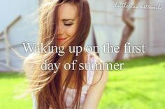 Summer! Can barely wait.