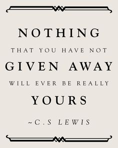 I would like C.S. Lewis to follow me around all day, offering commentary throughout the day.