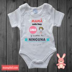 body para bebé personalizado con la frase mama solo hay una y como tu  ninguna Frases 03a24e833c5