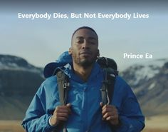 Prince Ea Everybody Dies But Not Everybody Lives. Why do you exist?