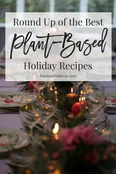 Round Up of the Best Plant-Based Holiday Recipes datedinner Vegetarian Recipes Dinner, Raw Food Recipes, Healthy Recipes, Plant Based Diet, Plant Based Recipes, Christmas Plants, Christmas Flowers, Vegan Christmas, Holiday Dinner