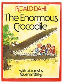 The Enormous Crocodile, Roald Dahl and Quentin Blake